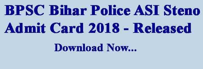BPSC Bihar Police ASI Steno Admit Card 2018