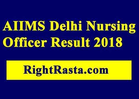 AIIMS Delhi Nursing Officer Result 2018