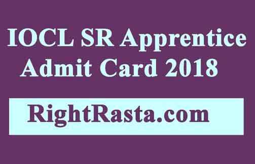 IOCL SR Apprentice Admit Card 2018
