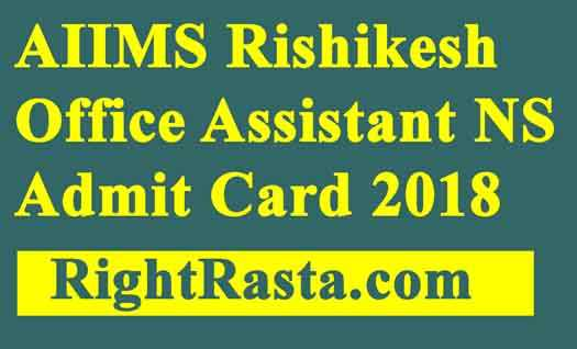 AIIMS Rishikesh Office Assistant NS Admit Card 2018