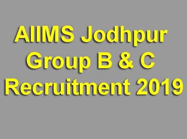 AIIMS Jodhpur Group B & C Recruitment 2019