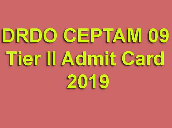 DRDO CEPTAM 09 Tier II Admit Card 2019