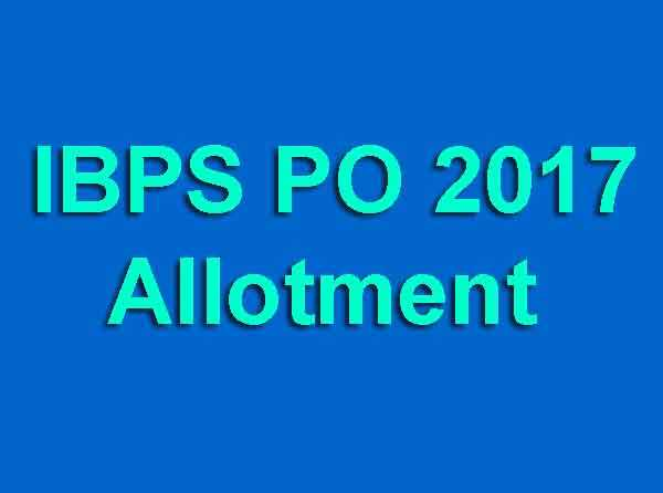 IBPS PO 2017 Allotment