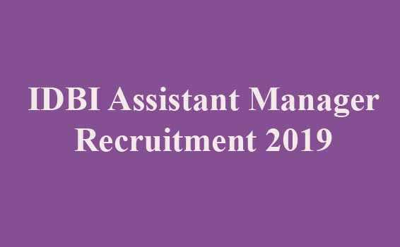 IDBI Assistant Manager Recruitment 2019