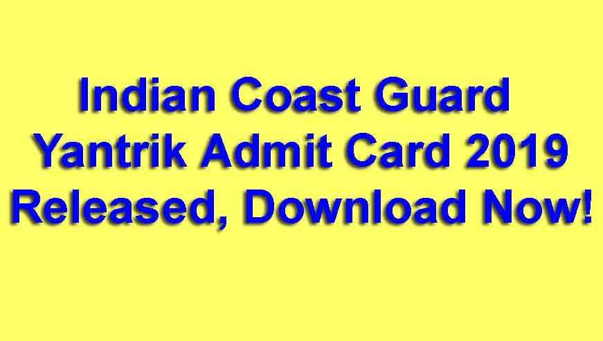 Indian Coast Guard Yantrik Admit Card 2019