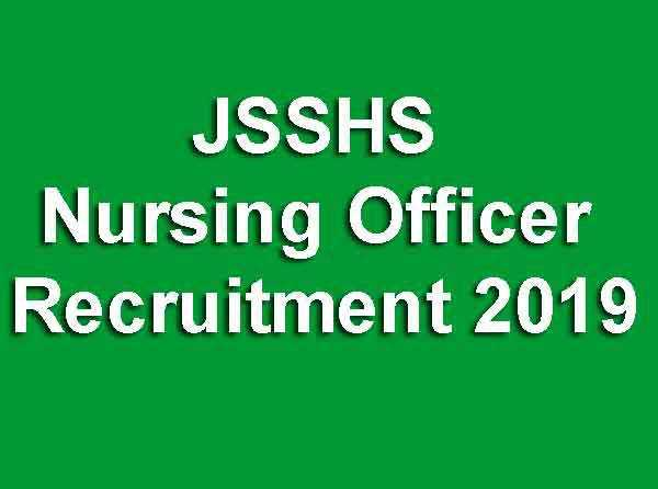 JSSHS Nursing Officer Recruitment 2019