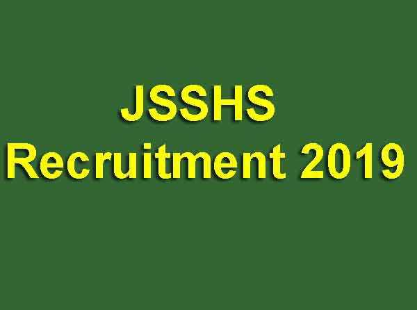 JSSHS Recruitment 2019
