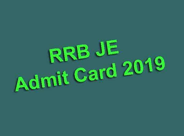 RRB JE Admit Card 2019