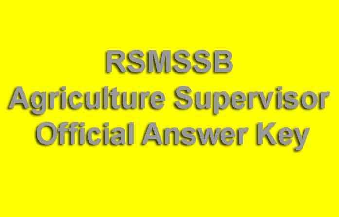 RSMSSB Agriculture Supervisor Official Answer Key
