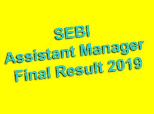SEBI Assistant Manager Final Result 2019