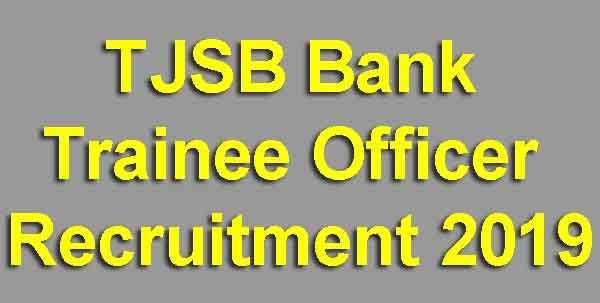 TJSB Bank Trainee Officer Recruitment 2019