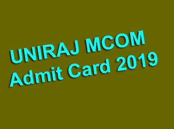 UNIRAJ MCOM Admit Card 2019