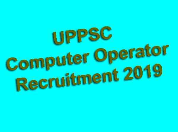 UPPSC Computer Operator Recruitment 2019