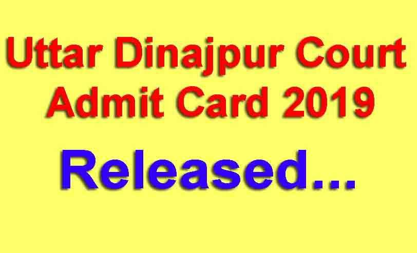Uttar Dinajpur Court Admit Card 2019