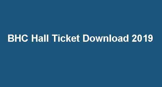 BHC Hall Ticket Download 2019