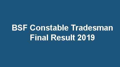 BSF Constable Tradesman Final Result 2019
