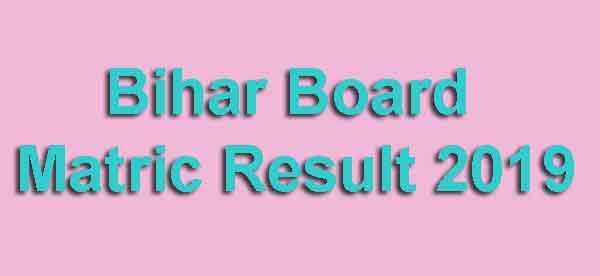 Bihar Board Matric Result 2019