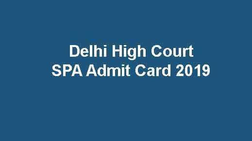 Delhi High Court SPA Admit Card 2019