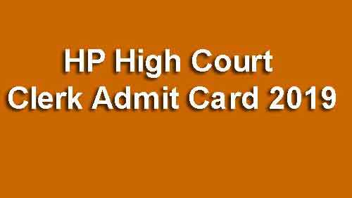 HP High Court Clerk Admit Card 2019