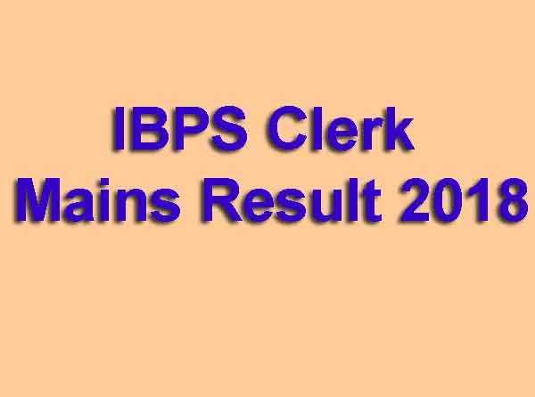 IBPS Clerk Mains Result 2018