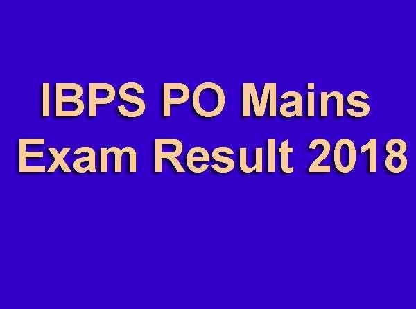 IBPS PO Mains Exam Result 2018