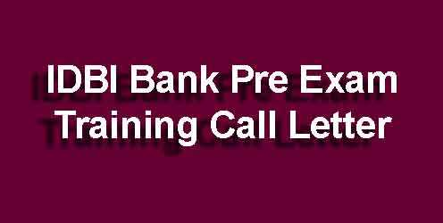 IDBI Bank Pre Exam Training Call Letter 2019