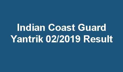 Indian Coast Guard Yantrik 02/2019 Result