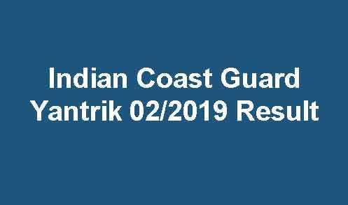 Indian Coast Guard Yantrik 02/2019 Result