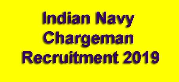 Indian Navy Chargeman Recruitment 2019 (Re-open)