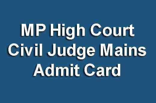 MP High Court Civil Judge Mains Admit Card