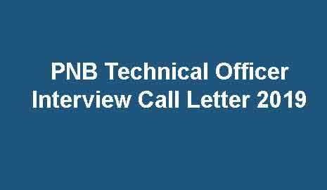 PNB Technical Officer Interview Call Letter 2019