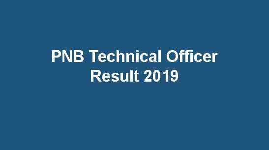 PNB Technical Officer Result 2019