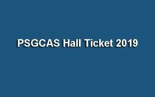PSGCAS Hall Ticket 2019 Admission Call Letter
