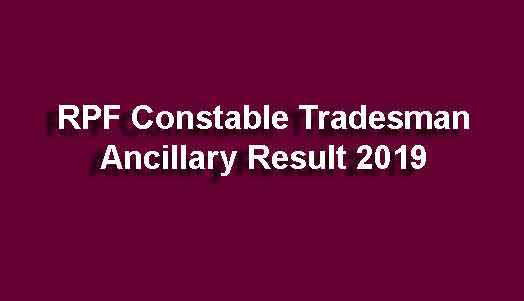 RPF Constable Tradesman Ancillary Result 2019