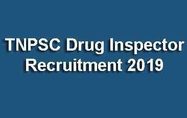 TNPSC Drug Inspector Recruitment 2019