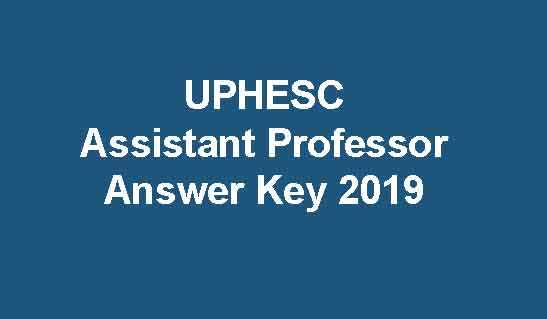 UPHESC Assistant Professor Answer Key 2019