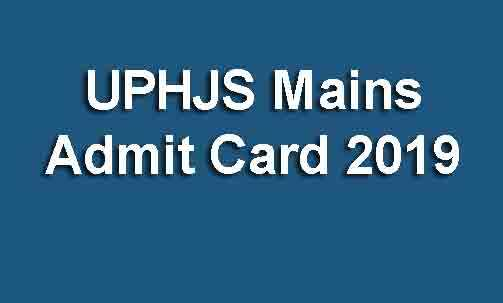 UPHJS Mains Admit Card 2019