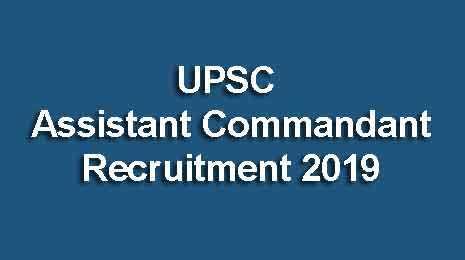 UPSC Assistant Commandant Recruitment