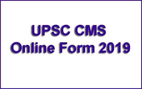 UPSC CMS Online Form 2019