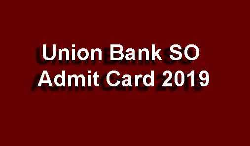 Union Bank SO Admit Card 2019