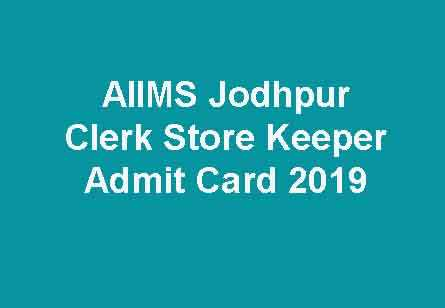 AIIMS Jodhpur Clerk Store Keeper Admit Card