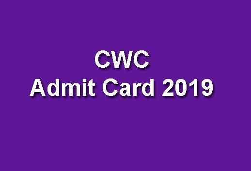 CWC Admit Card 2019