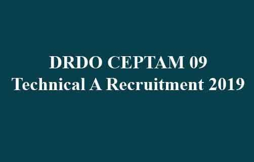 DRDO CEPTAM 09 Technical A Recruitment 2019