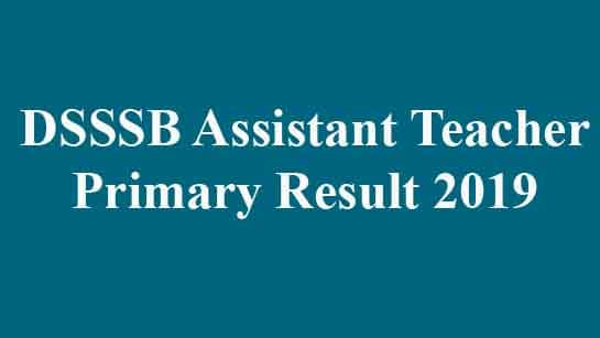 DSSSB Assistant Teacher Primary Result