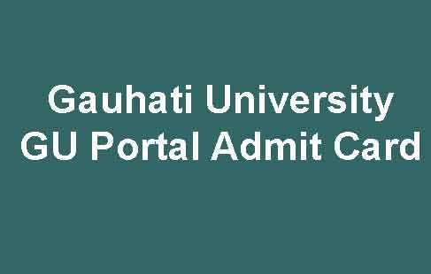 Gauhati University GU Portal Admit Card