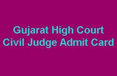 Gujarat High Court Civil Judge Admit Card
