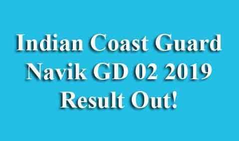 Indian Coast Guard Navik GD 02 2019 Result