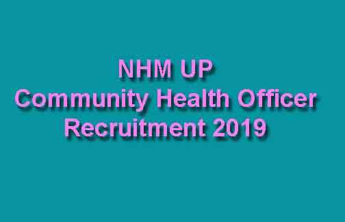 NHM UP Community Health Officer Recruitment 2019