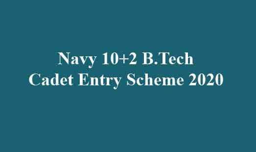 Navy 10+2 B Tech Cadet Entry Scheme