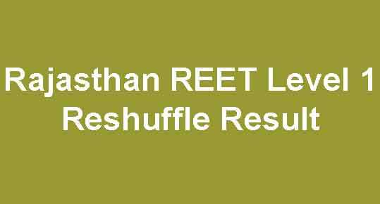 REET Level 1 Reshuffle Result